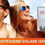 Proteggiti dai danni del sole con i solari ISHI Suntherapy
